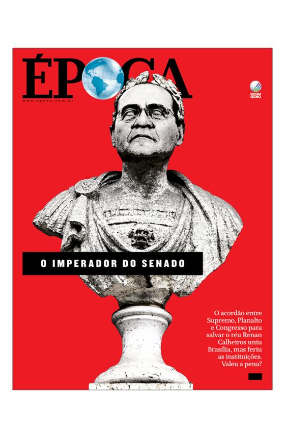 Revista ÉPOCA - capa da edição 965 - O imperador do Senado (Foto: Revista ÉPOCA/Divulgação)