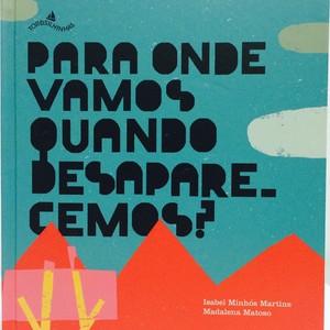Capa do livro Para onde vamos quando desaparecemos? (Tordesilhinhas), da portuguesa Isabel Minhós Martins (Foto: Divulgação)