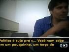 Vídeo mostra suspeito de agenciar servidores 'fantasmas': 'Político é sujo'