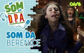 SOM DA BERENICE | NO SOM DO D.P.A.