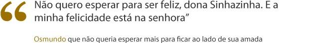 frase osmundo (Foto: Gabriela/TV Globo)