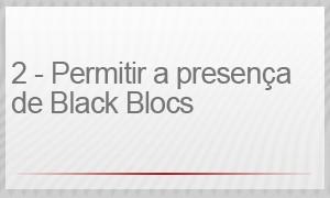 2 – PERMITIR A PRESENÇA DE BLACK BLOCS (Foto: g1)