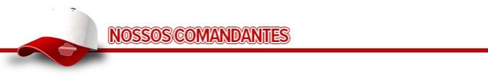 Header NOSSOS COMANDANTES (Foto: Infoesporte)