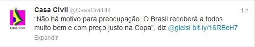 """No Twitter, ministra da Casa Civil diz que """"não há motivos para preocupação"""" sobre os preços durante a Copa (Foto: Reprodução)"""