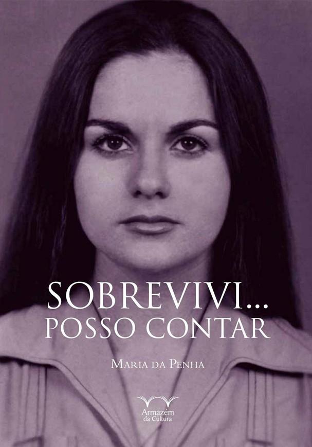 """""""Sobrevivi... posso contar"""", Maria da Penha (Foto: Divulgação)"""