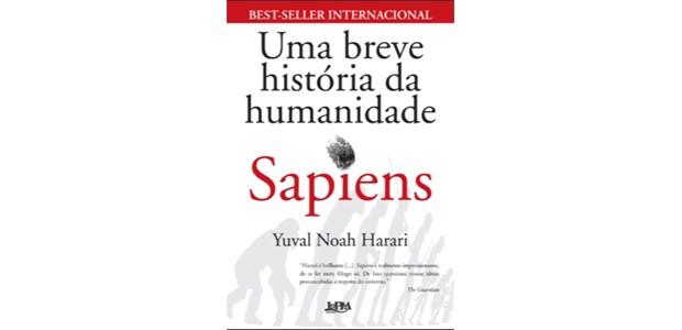 Sapiens – Uma Breve História da Humanidade - Yuval Noah Harari (Foto: Divulgação)