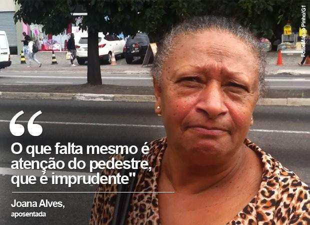 Joana Alves, aposentada, fala sobre o comportamento dos pedestres na Avenida Marechal Tito, na Zona Leste de São Paulo (Foto: Márcio Pinho/G1)