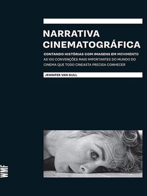 Livro 'Narrativa cinematográfica' mapeia as ferramentas não-verbais da linguagem do cinema