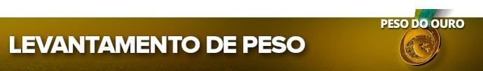 pan modalidades esportes LEVANTAMENTO DE PESO (Foto: Editoria de Arte)