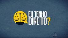Participe do quadro  'Eu tenho direito?' (RBS TV/Divulgação)