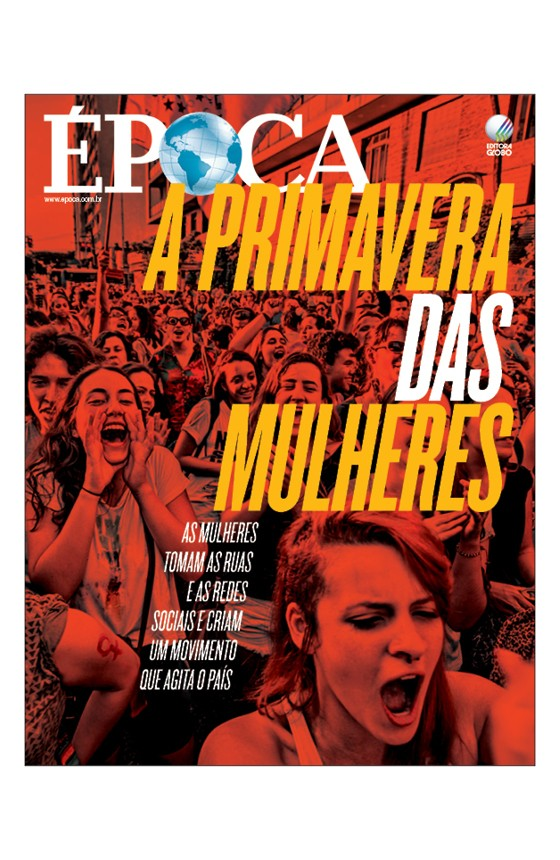 Revista ÉPOCA - capa da edição 909 - A primavera das mulheres (Foto: Revista ÉPOCA/Divulgação)