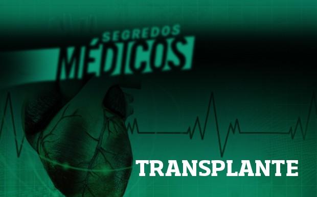 Transplante (Foto: Divulgao)