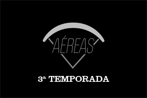 aereas terceira temporada playlist