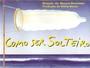 """Escute a trilha sonora do filme """"Como Ser Solteiro"""" (1998) (Foto: Divulgação / Reprodução)"""