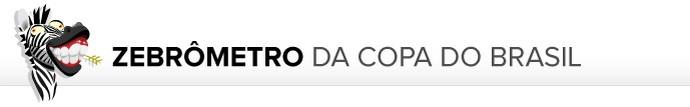 Header Zebrômetro da Copa do Brasil (Foto: GloboEsporte.com)