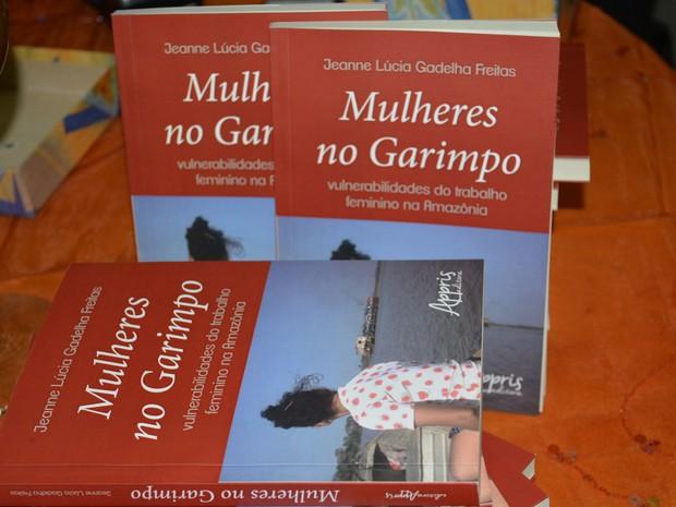 """Lançamento do livro """"Mulheres no Garimpo: Vulnerabilidades do Trabalho Feminino na Amazônia"""" (Foto: Sara Cicera/G1)"""