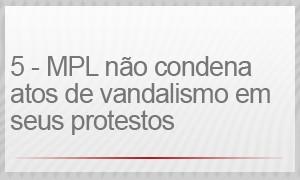 5 – MPL NÃO CONDENA ATOS DE VANDALISMO EM SEUS PROTESTOS (Foto: G1)