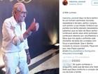 Marrone lamenta na web a morte do pai: 'Homem admirável e de bem'