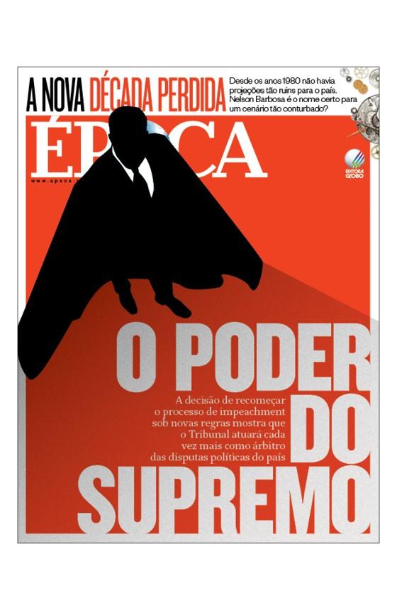 Revista ÉPOCA - capa da edição 915 - O poder do Supremo (Foto: Revista ÉPOCA/Divulgação)