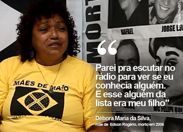 Débora Maria da Silva, mãe de Edson Rogério Silva dos Santos (Foto: Fabio Tito/G1)