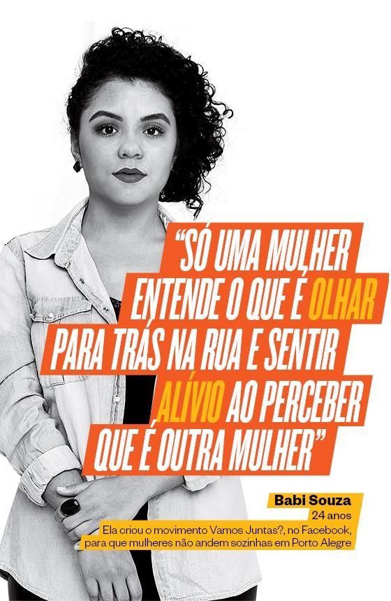 Babi Souza, 24 anos Ela criou o movimento Vamos Juntas?, no Facebook,  para que mulheres não andem sozinhas em Porto Alegre (Foto: Ricardo Jaeger/ÉPOCA)