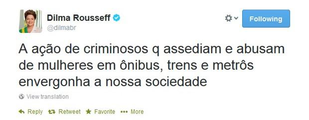 Mensagem publicada pela presidente Dilma no Twitter sobre casos de assédio no transporte público (Foto: Reprodução)