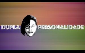 Dupla Personalidade