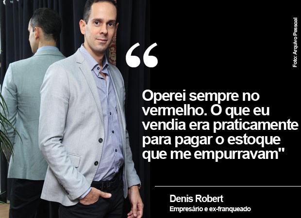Denis Robert, 35 anos, ex-franqueado da rede Polo Wear (Foto: Arquivo Pessoal)