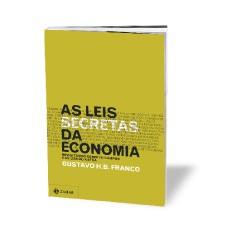 A OBRA O livro de Gustavo Franco (Editora Zahar, 216 páginas, R$ 39,90), chega às livrarias na próxima semana (Foto: divulgação)