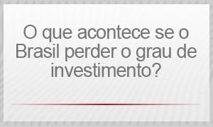 O que acontece se o Brasil perder o grau de investimento? (Foto: G1)