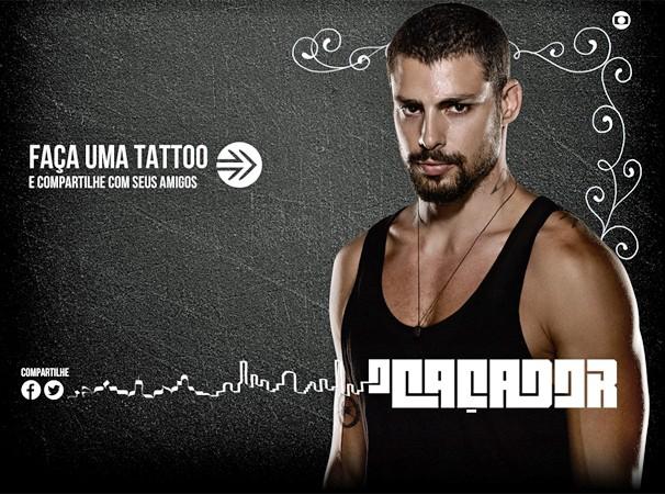 Clique na imagem acima e faça uma tattoo como a de André, personagem de Cauã Reymond em O Caçador (Foto: Globo)