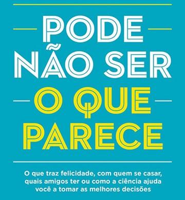 Capa do livro Pode não ser o que parece, de Samy Dana e Sérgio Almeida (Foto: Editora Objetiva)