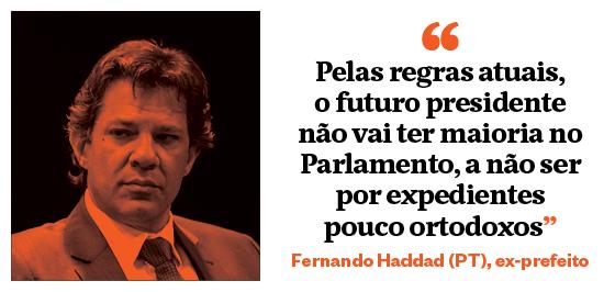 """""""Pelas regras atuais, o futuro presidente não vai ter maioria no Parlamento, a não ser por expedientes pouco ortodoxos"""" - Fernando Haddad (PT), ex-prefeito (Foto: João Castellano/ÉPOCA)"""