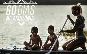 60 dias na amazônia
