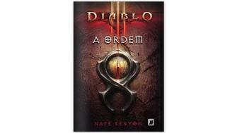 Diablo III: A Ordem foi o primeiro livro sobre esta franquia da Blizzard traduzido para o português (Foto: Reprodução/Record) (Foto: Diablo III: A Ordem foi o primeiro livro sobre esta franquia da Blizzard traduzido para o português (Foto: Reprodução/Record))