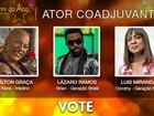 Ator Coadjuvante: vote em Aílton Graça, Lázaro Ramos ou Luis Miranda