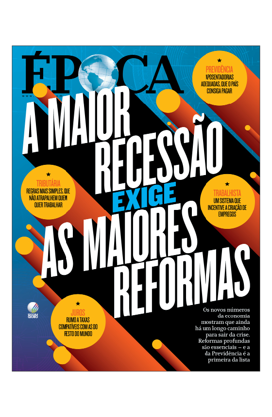 Revista ÉPOCA - capa da edição 977 - A maior recessão exige as maiores reformas (Foto: Revista ÉPOCA/Divulgação)