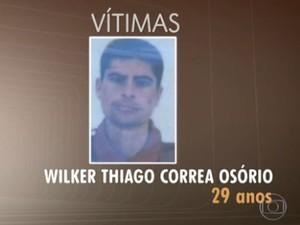 Wilker Thiago Correa Osório tinha 29 anos (Foto: TV Globo/Reprodução)