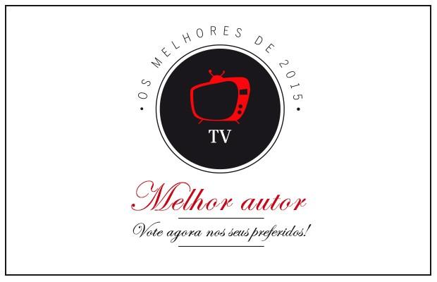 Melhor autor de TV (Foto: Arte: Eduardo Garcia)