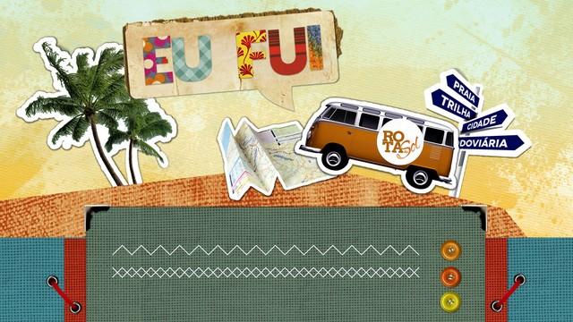 Quadro 'Eu Fui' - Rota do Sol (Foto: Arte/TV Tribuna)
