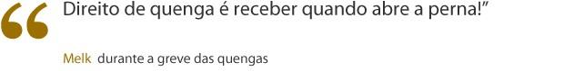 melk frase (Foto: Gabriela/TV Globo)
