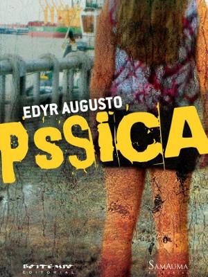 'Pssica' é o livro mais recente de Edyr Augusto (Foto: Edyr Augusto / Arquivo pessoal)