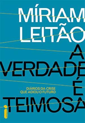 Capa de 'A verdade é teimosa', novo livro de Miriam Leitão