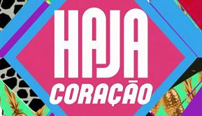 Haja Coração (Foto: Divulgação)