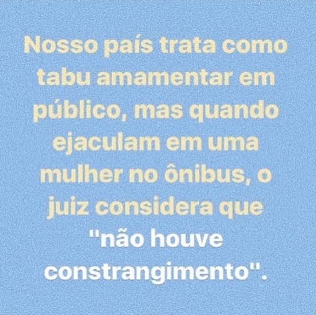 A frase compartilhada por vários famosos na internet, em repúdio à decisão do juiz sobre caso de estupro no transporte coletivo paulistano (Foto: Reprodução/ Instagram)