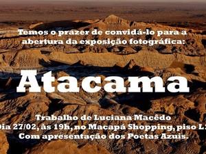 Exposição Atacama reúne 40 fotos feitas por Luciana Macedo (Foto: Divulgação)