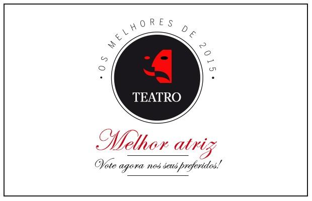Prêmio QUEM 2015 Melhor Atriz de Teatro (Foto: .)