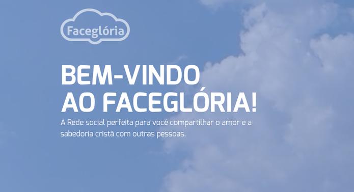 FaceGlória pretende lançar o FaceGlory, uma rede internacional para cristãos (Foto: Reprodução/FaceGlória)