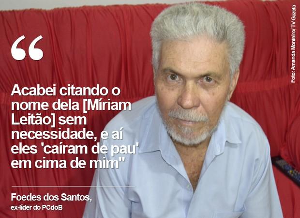 Foedes dos Santos (Foto: Amanda Monteiro/TV Gazeta)