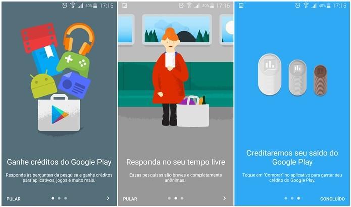 Google Opinion Rwards é um app onde o usuário responde ás pesquisas da empresa e ganha créditos no Google Play (Foto: Reprodução/Lívia Dâmaso)